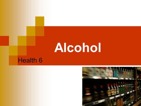 Alcohol Health 6. Thinking About Drinking Alcohol Everywhere: grocery store, billboards, superbowl TV commercials Message: Alcohol is the center of a.