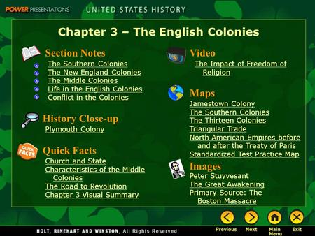 Chapter 3 – The English Colonies Section Notes The Southern Colonies The New England Colonies The Middle Colonies Life in the English Colonies Conflict.