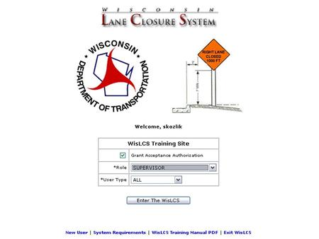 LCS Objectives Provide a standard interface for lane closure operations, closure tracking, and data retrieval for WisDOT regional offices statewide Provide.