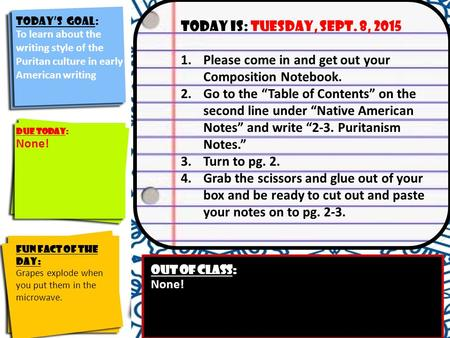 Today's Goal: Identify the course goals and their significance to you Today is: tuesday, sept. 8, 2015 1.Please come in and get out your Composition Notebook.
