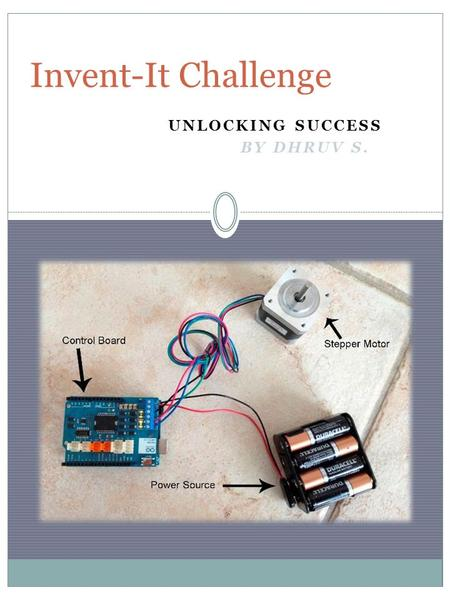 UNLOCKING SUCCESS BY DHRUV S. Invent-It Challenge.