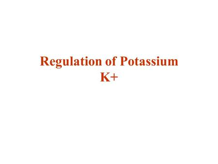 Regulation of Potassium K+. Extracellular fluid potassium concentration normally is regulated precisely at about 4.2mEq/L,seldom rising or falling more.