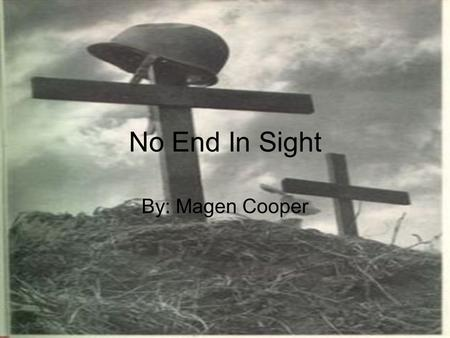 No End In Sight By: Magen Cooper. Money spent on war U.S. 2009 Monthly Spending in Iraq - $7.3 billion as of Oct 2009 U.S. 2008 Monthly Spending in Iraq.