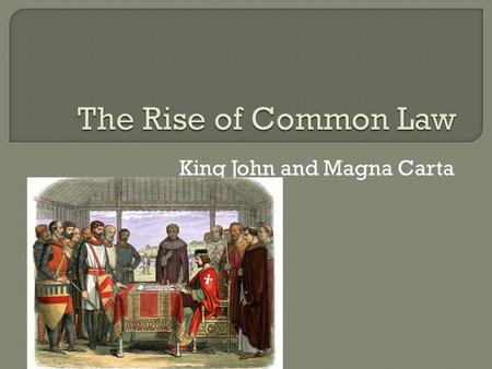 King John and Magna Carta.  Political history of the West has largely consisted of attempts to put into action the religious principles that rulers must.