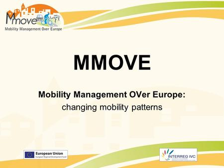 MMOVE Mobility Management OVer Europe: changing mobility patterns.