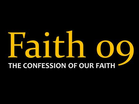 Faith 09 THE CONFESSION OF OUR FAITH. Mark 4:14 14 The sower sows the word. Words are faith seeds. You reap the fruit of what you plant in your heart,