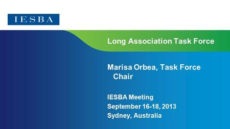 Page 1 Long Association Task Force Marisa Orbea, Task Force Chair IESBA Meeting September 16-18, 2013 Sydney, Australia.