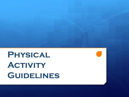 Physical Activity Guidelines. National Guidelines  Children and youth should do 60 minutes or more of physical activity every day.  Activities should.