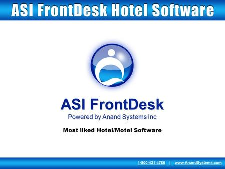 ASI FrontDesk Powered by Anand Systems Inc Most liked Hotel/Motel Software.