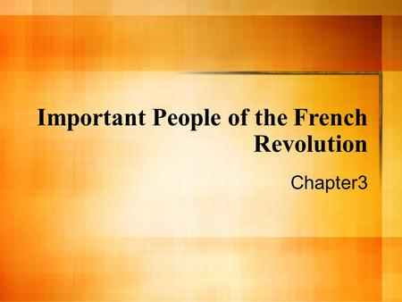 Important People of the French Revolution Chapter3.