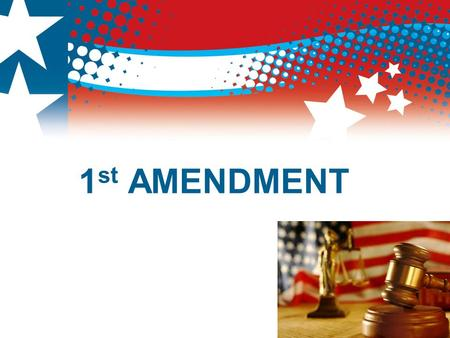 1 st AMENDMENT.  Read through the PowerPoint and jot down a few notes regarding each part of Amendment 1 DIRECTIONS.
