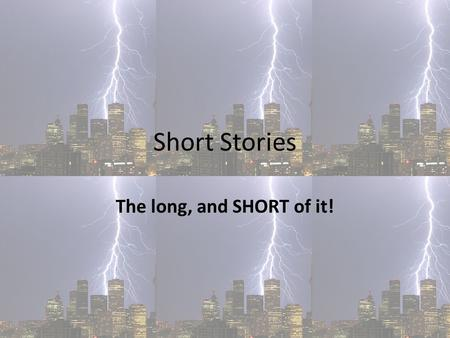 "Short Stories The long, and SHORT of it! Setting Can be used to set the atmosphere for the story: – ""During the hole of a dull, dark, and soundless day."
