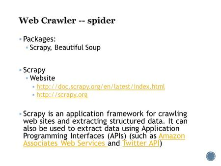  Packages:  Scrapy, Beautiful Soup  Scrapy  Website    