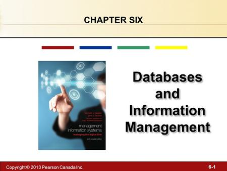 6-1 Copyright © 2013 Pearson Canada Inc. Databases and Information Management CHAPTER SIX.