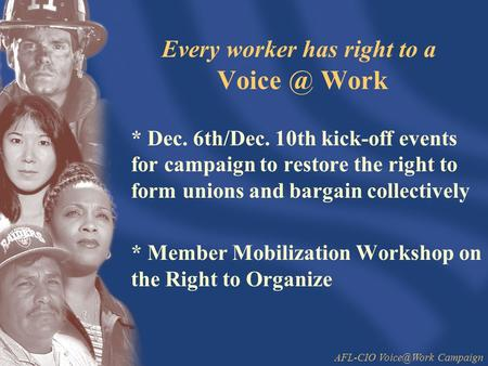 Every worker has right to a Work * Dec. 6th/Dec. 10th kick-off events for campaign to restore the right to form unions and bargain collectively.