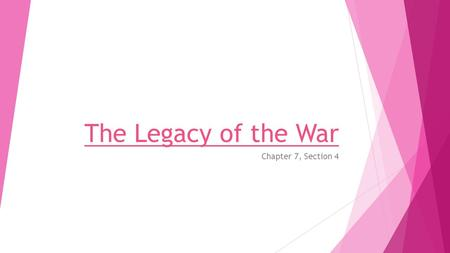 The Legacy of the War Chapter 7, Section 4. Key Terms  Treaty of Paris of 1783 – the treaty that ended the Revolutionary War, confirming the independence.