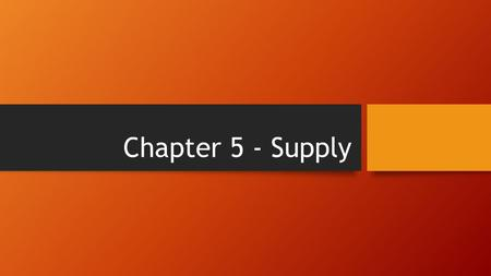 Chapter 5 - Supply.