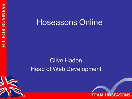 Hoseasons Online Clive Haden Head of Web Development.