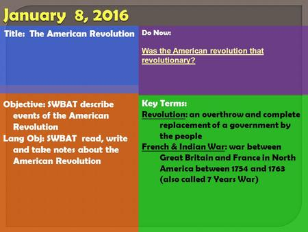 Do Now: Was the American revolution that revolutionary? Key Terms: Revolution: an overthrow and complete replacement of a government by the people French.
