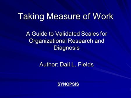 A Guide to Validated Scales for Organizational Research and Diagnosis
