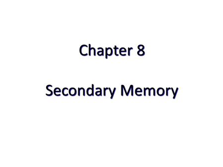 Chapter 8 Secondary Memory. Topics Types of External Memory Magnetic Disk Optical Magnetic Tape.
