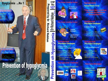 Hypoglycemia Hypoglycemia Prevention & Treatment By RichardNabhan Richard Nabhan Consultant Physician Cardiologist & Diabetologist Dar Al-Shifaa Hospital.