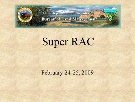 1 Super RAC February 24-25, 2009. Items to be Discussed  Coal Program  Oil Shale 2.