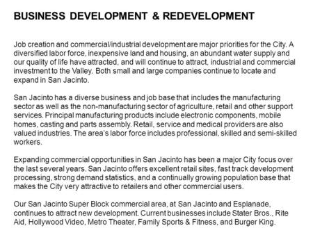 BUSINESS DEVELOPMENT & REDEVELOPMENT Job creation and commercial/industrial development are major priorities for the City. A diversified labor force, inexpensive.