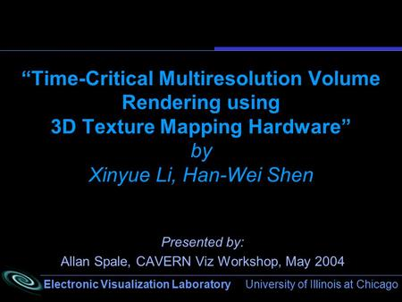 "Electronic Visualization Laboratory University of Illinois at Chicago ""Time-Critical Multiresolution Volume Rendering using 3D Texture Mapping Hardware"""