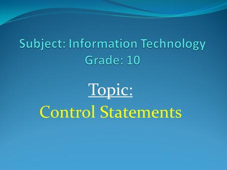 Topic: Control Statements. Recap of Sequence Control Structure Write a program that accepts the basic salary and allowance amount for an employee and.