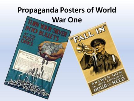 Propaganda Posters of World War One. What does Propaganda mean? Propaganda is information that is spread for the purpose of promoting a cause or belief.