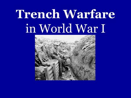 Trench Warfare in World War I. Trench Structure Protected by barb wire fences 5 feet high Concrete machine gun nests Trench's on each side were separated.