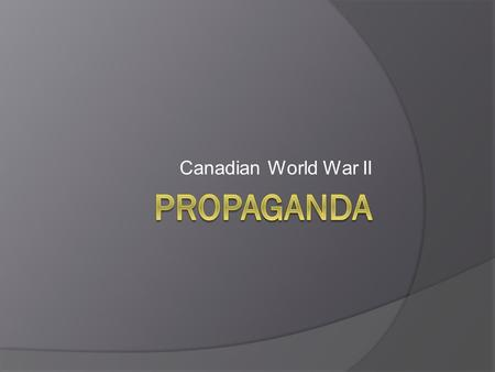 Canadian World War II Propaganda.