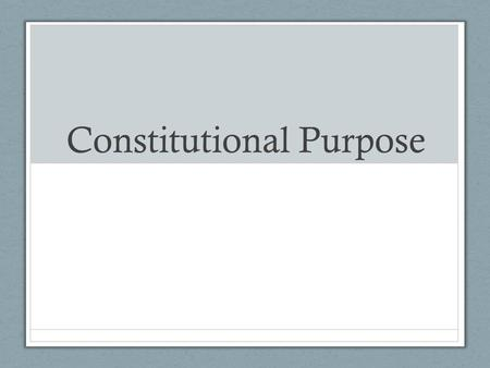 "Constitutional Purpose. Constitution Applies Equally to All In June 2013, the Supreme Court strikes down the ""Defense of Marriage Act"" which denied federal."