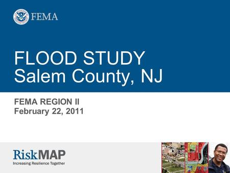 FLOOD STUDY Salem County, NJ FEMA REGION II February 22, 2011.