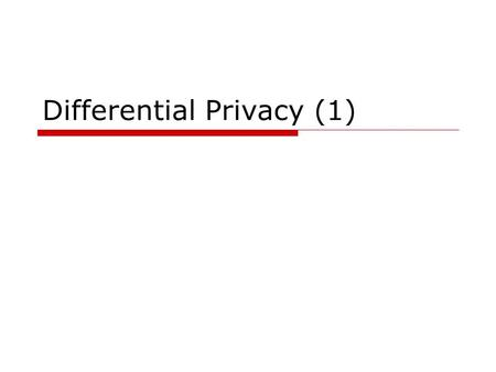 Differential Privacy (1). Outline  Background  Definition.