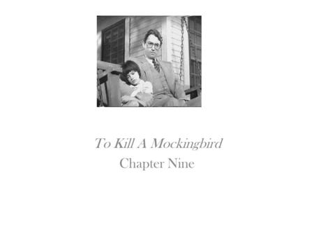 "To Kill A Mockingbird Chapter Nine. Discuss Atticus' statements about the use of the ""n"" word."