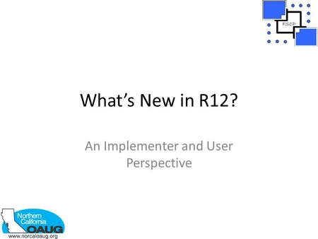 What's New in R12? An Implementer and User Perspective.