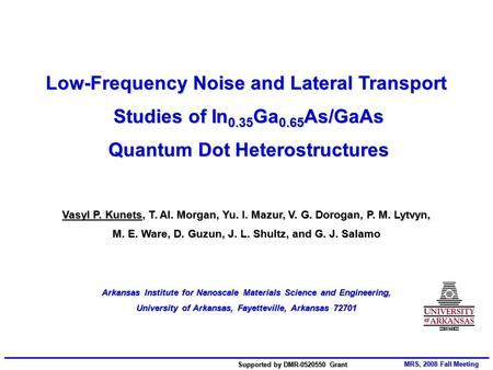 MRS, 2008 Fall Meeting Supported by DMR-0520550 Grant Low-Frequency Noise and Lateral Transport Studies of In 0.35 Ga 0.65 As/GaAs Studies of In 0.35 Ga.