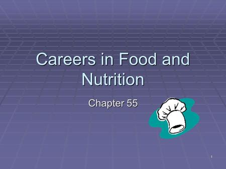 1 Careers in Food and Nutrition Chapter 55. 2 Careers  Jobs range from farm workers to school dietitians to supermarket managers to food technologists.
