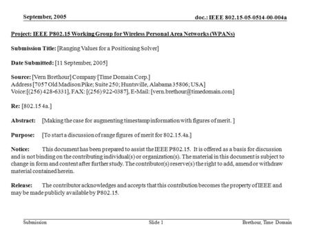 Doc.: IEEE 802.15-05-0514-00-004a Submission September, 2005 Brethour, Time DomainSlide 1 Project: IEEE P802.15 Working Group for Wireless Personal Area.