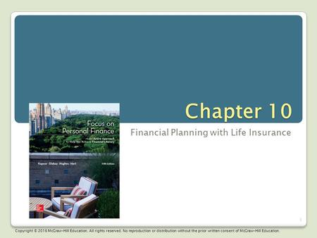 Chapter 10 Financial Planning with Life Insurance 1 Copyright © 2016 McGraw-Hill Education. All rights reserved. No reproduction or distribution without.