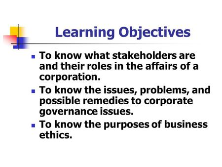 corporate stakeholders and their roles I want to dig into the role and responsibilities of the board as a way to  they  must do the right thing for the company, its shareholders, and its.