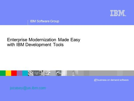 Enterprise Modernization Made Easy with IBM Development Tools