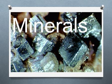 Minerals. There are about 3,000 known minerals, only about 30 are common. The most common are quartz, feldspar, mica, and calcite.