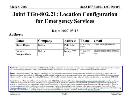 Doc.: IEEE 802.11-07/0xxxr0 Submission March, 2007 Gabor/SriniSlide 1 Joint TGu-802.21: Location Configuration for Emergency Services Notice: This document.
