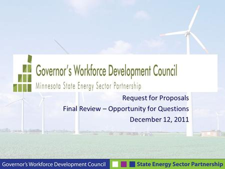 Request for Proposals Final Review – Opportunity for Questions December 12, 2011.