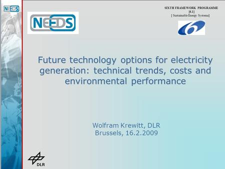 Future technology options for electricity generation: technical trends, costs and environmental performance SIXTH FRAMEWORK PROGRAMME [6.1] [ Sustainable.