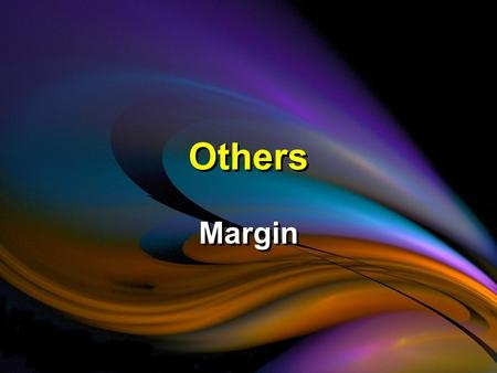 Others Margin. Matthew 9:10-13 (NIV) While Jesus was having dinner at Matthew's house, many tax collectors and sinners came and ate with him and his.