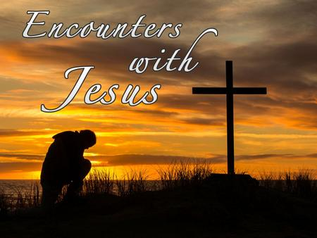 "The Woman at the Well (Part 2 of ""Encounters with Jesus"")"